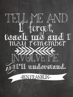 Involve me and I'll learn