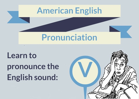 Pronouncing the English V Sound