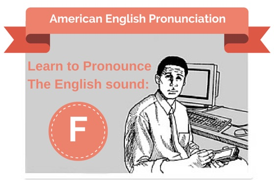 Pronouncing the English F Sound